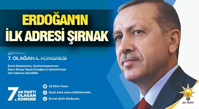 BAŞKAN ERDOĞAN ŞIRNAK'A GELİYOR