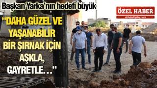 ŞIRNAK'TA DEĞİŞİM RÜZGARI