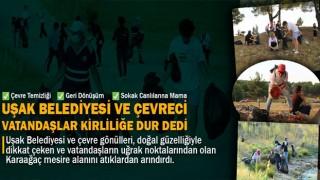 UŞAK BELEDİYESİ VE ÇEVRECİ VATANDAŞLAR KİRLİLİĞE 'DUR' DEDİ