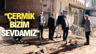 ÇERMİK'TE İŞLER YOLUNDA