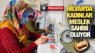 HİLVAN'DAKİ DEĞİŞİME TANIKLIK EDİN