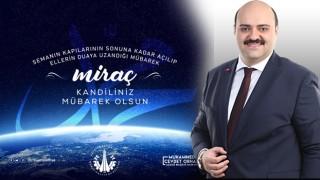 BAŞKAN ORHAN'DAN MİRAÇ KANDİLİ MESAJI